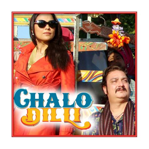 Laila O Laila - Chalo Dilli (MP3 and Video Karaoke Format)