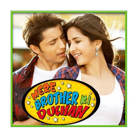 Mere Brother Ki Dulhan | Mere Brother Ki Dulhan | Kk | Download Bollywood Karaoke Songs |