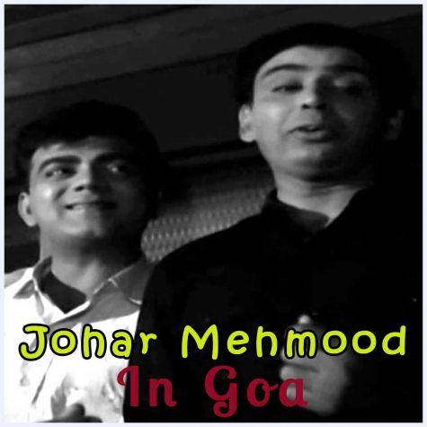 Dheere Re Chalo Mori Banki Hiraniya - Johar Mehmood In Goa