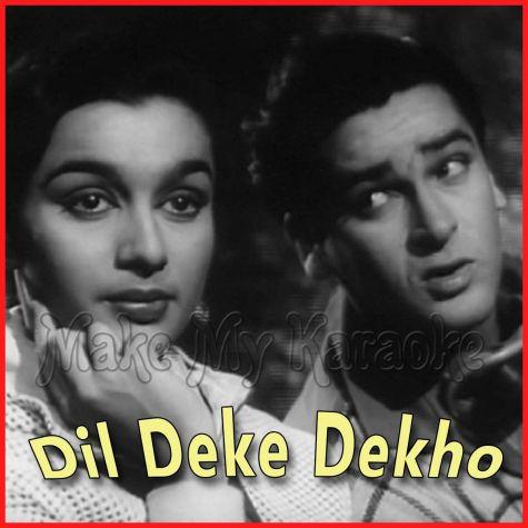 Dil Deke Dekho - Mohd. Rafi - Asha Bhonsle -  (Video Karaoke Format)
