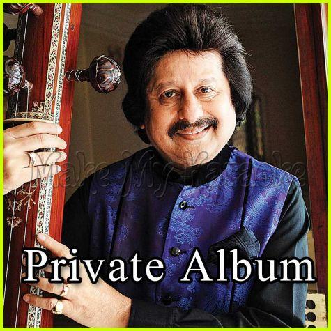 Ae Ghame Zindagi - Private Album
