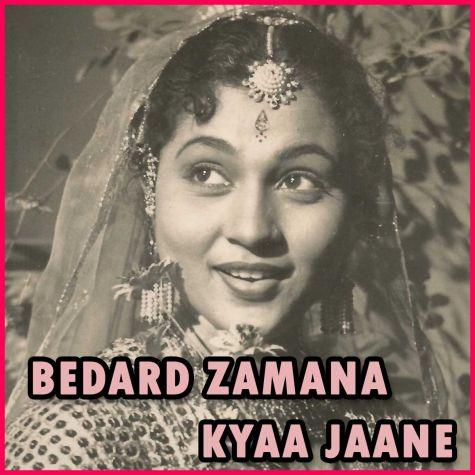 Naina Hain Jadoo Bhare - Bedard Zamana Kyaa Jaane