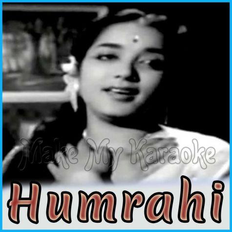 Mujhe Apne Gale Laga Lo Aye Mere Humrahi - Humrahi (MP3 and Video-Karaoke Format)