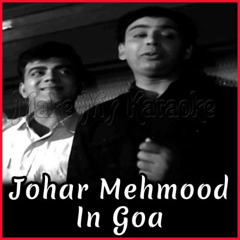 Dheere Re Chalo Mori Banki Hiraniya - Johar Mehmood In Goa (MP3 and Video Karaoke Format)