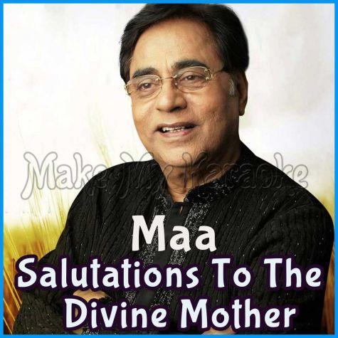 Om Anandamayi Chaitanyamayi- Maa - Salutations To The Divine Mother - Hindi Bhajan