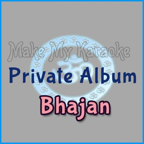 Bhajan Bina Taan - Private Album - Bhajan (MP3 and Video Karaoke Format)