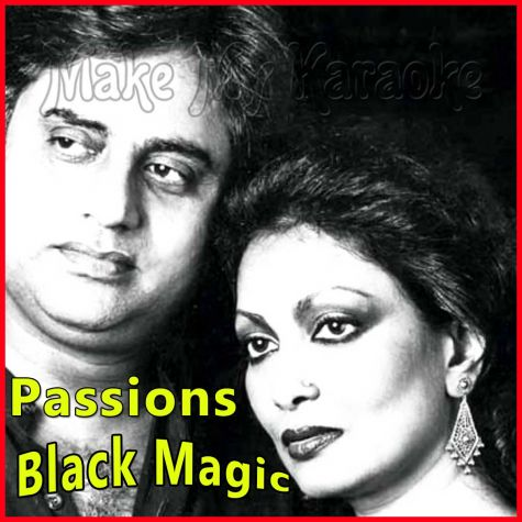 Agar Hum Kahein Aur - Passions - Black Magic
