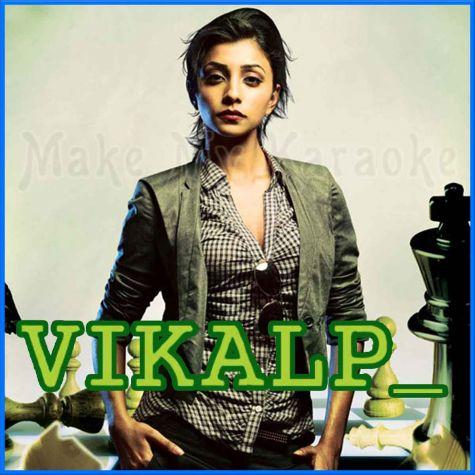 Kya Kahoon - Vikalp (MP3 and Video-Karaoke Format)
