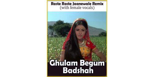 Raste Raste Jaanewale Remix  -  Ghulam Begam Badshah (with female vocals) (MP3 and Video Karaoke Format)