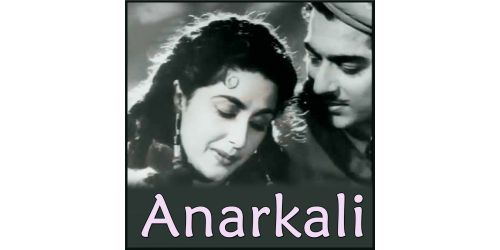Ye Zindagi Usiki Hai - Anarkali (MP3 And Video-Karaoke Format)