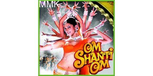 Dhoom Tana- Om Shanti Om (MP3 and Video Karaoke Format)