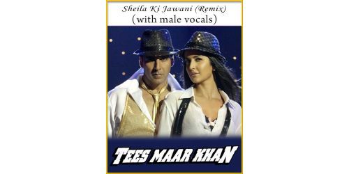 Sheila Ki Jawani (Remix) (With Male Vocals) - Tees Mar Khan