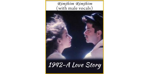 Rimjhim Rimjhim (With Male Vocals) - 1942-A Love Story