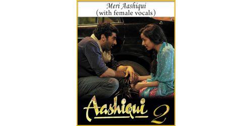 Meri Aashiqui (With Female Vocals) - Aashiqui 2