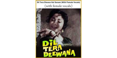 Dil Tera Diwana Hai Sanam (With Female Vocals) - Dil Tera Diwana