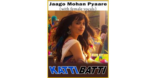 Jaago Mohan Pyaare (With Female Vocals)