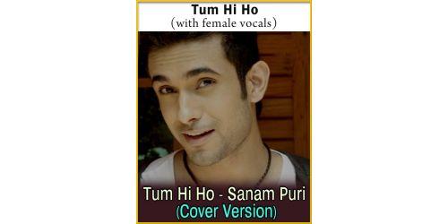 Tum Hi Ho (With Female Vocals) - Tum Hi Ho - Sanam Puri