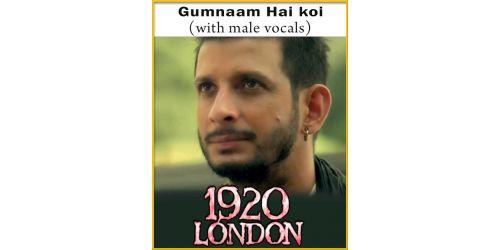 Gumnaam Hai koi (With Male Vocals) - 1920 London