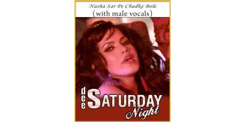 Nasha Sar Pe Chadhke (With Male Vocals) - Dee Saturday Night