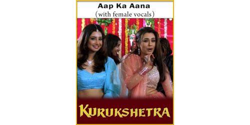 Aap Ka Aana (With Female Vocals) - Kurukshetra