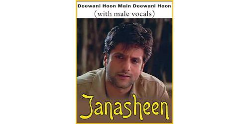 Deewani Hoon Main Deewani Hoon (With Male Vocals) - Janasheen