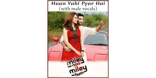 Haan Yahi Pyar Hai (With Male Vocals) - Mile Na Mile Hum