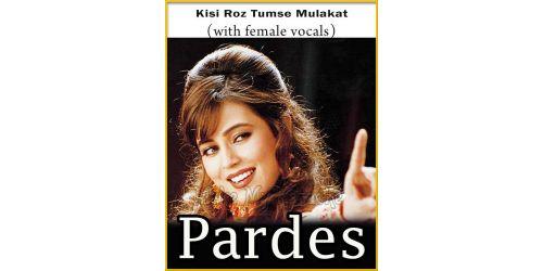 Kisi Roz Tumse Mulakat (With Female Vocals) - Pardes