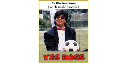Ek Din Aap Yoon (With Male Vocals) - Yes Boss