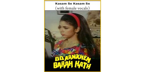 Kasam Se Kasam Se (With Female Vocals) - Do Aankhe Barah Haath