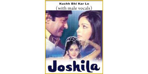 Kuchh Bhi Kar Lo (With Male Vocals) - Joshila (MP3 Format)
