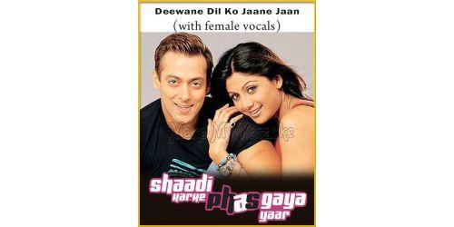 Deewane Dil Ko Jaane Jaan (With Female Vocals) - Shaadi Karke Phas Gaya Yaar (MP3 Format)