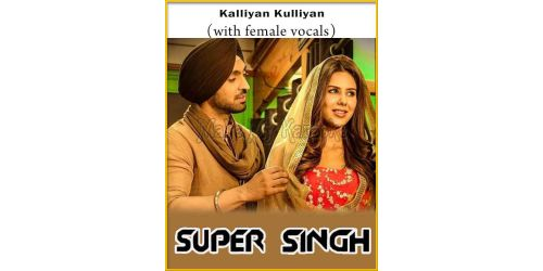 Kalliyan Kulliyan (With Female Vocals) - Super Singh (MP3 Format)