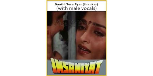 Saathi Tera Pyar (Jhankar) (With Male Vocals) - Insaniyat