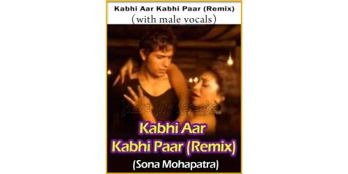 Kabhi Aar Kabhi Paar-Remix (With Male Vocals)