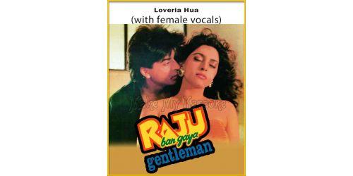 Loveria Hua (With Female Vocals) - Raju Ban Gaya Gentleman
