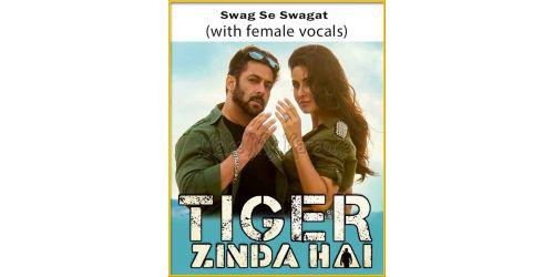 Swag Se Swagat (With Female Vocals) - Tiger Zinda Hai