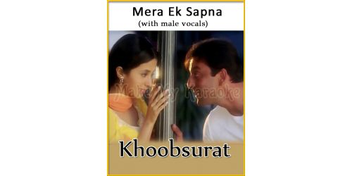Mera Ek Sapna (With Male Vocals) - Khoobsurat