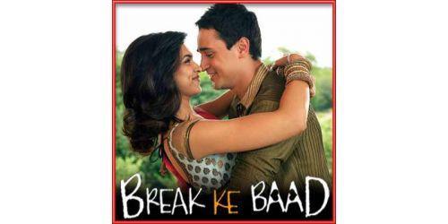 Adhoore - Break Ke Baad (MP3 and Video Karaoke Format)