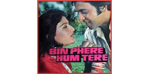 Bin Phere Hum Tere - Bin Phere Hum Tere (MP3 and Video Karaoke Format)