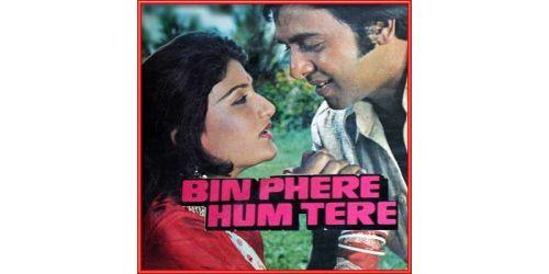 Bin Phere Hum Tere - Bin Phere Hum Tere (MP3 and Video Karaoke Format)