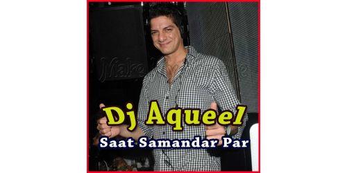 Saat Samandar Par - Dj Aqueel(Video Karaoke Format)